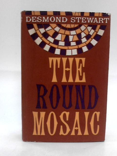 The Round Mosaic (Sequence of roles series-vol.1) By Stewart, Desmond