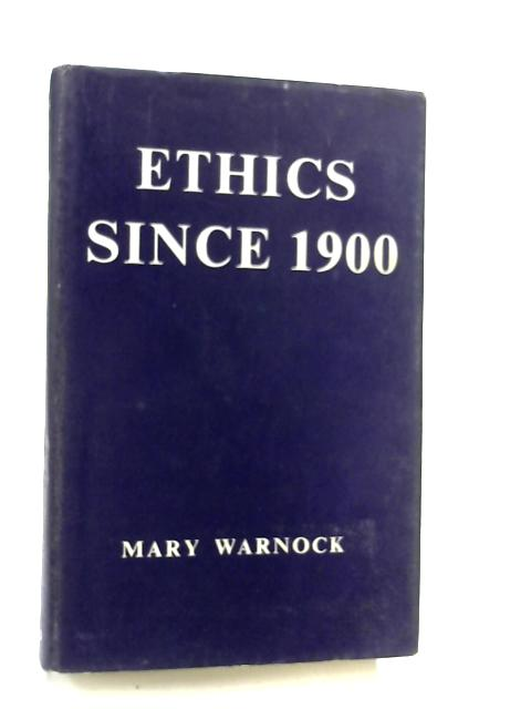 Ethics Since 1900. O.U.P. 1961. By M. Warnock