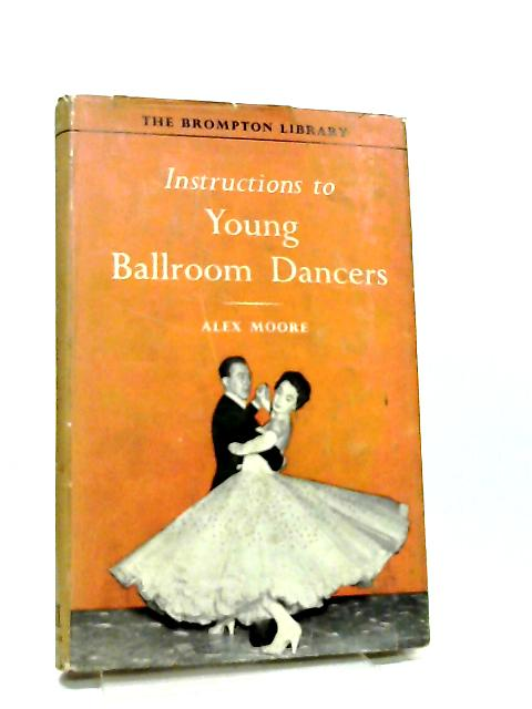 Instructions to Young Ballroom Dancers By Alex Moore