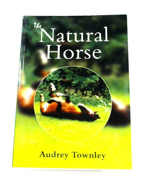 The Natural Horse By Audrey Townley