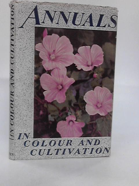 Annuals in Colour and Cultivation By T.C.Mansfield
