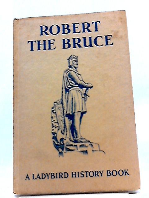 Robert the Bruce (Ladybird History Series 561) by L.Du Garde Peach