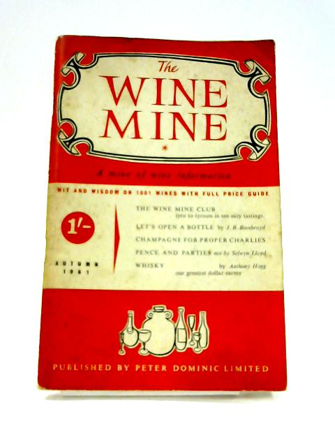 The Wine Mine: A Mine Of Wine Information Autumn 1961 By Various