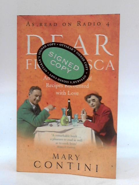 Dear Francesca: An Italian Journey of Recipes Recounted with Love By Contini, Mary