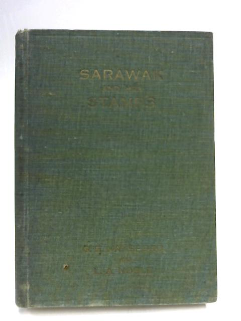 Sarawak and Her Stamps. an analytical survey of all issues from 1869 to 1934 by G.E Hansford & L.A Noble