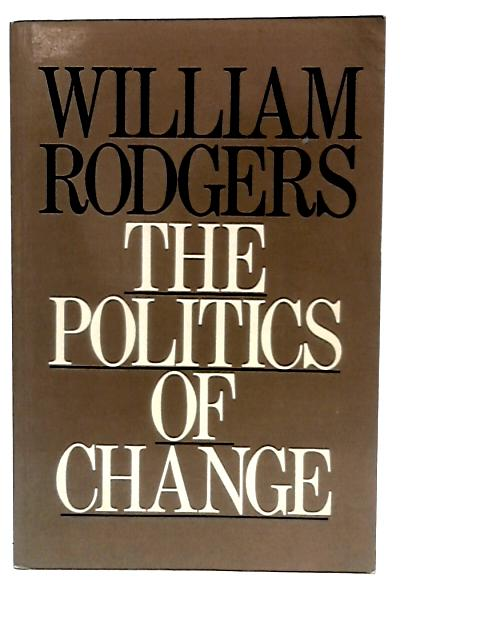 Politics of Change By Rodgers, William