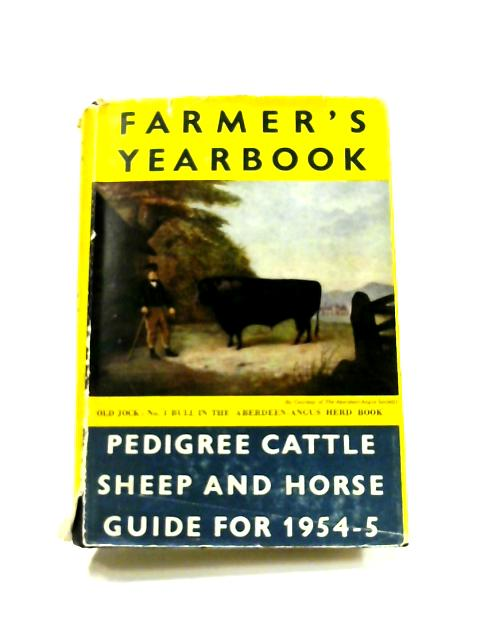 The Farmer's Yearbook 1954-1955; Encyclopaedia & Directory of Pedigree Breeders By Donald Cowie