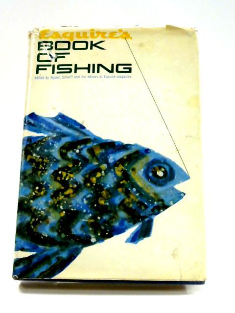 Esquire's Book of Fishing By Robert Scharff