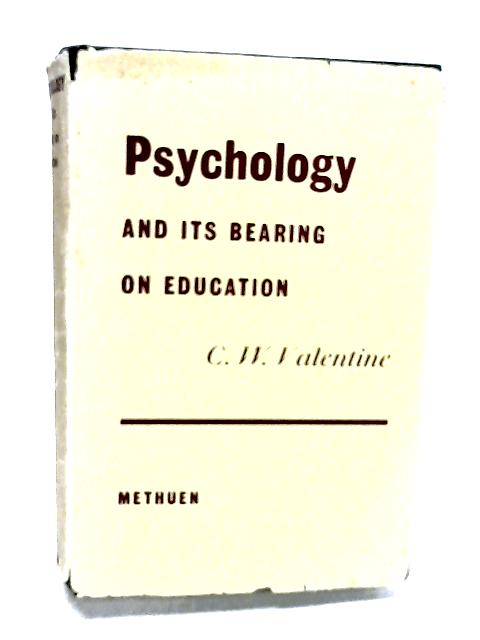 Psychology and it's Bearing on Education By Valentine, C.W.
