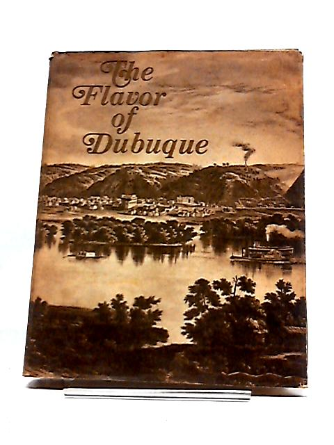 The Flavor of Dubuque By Mrs. Saul Greenstein