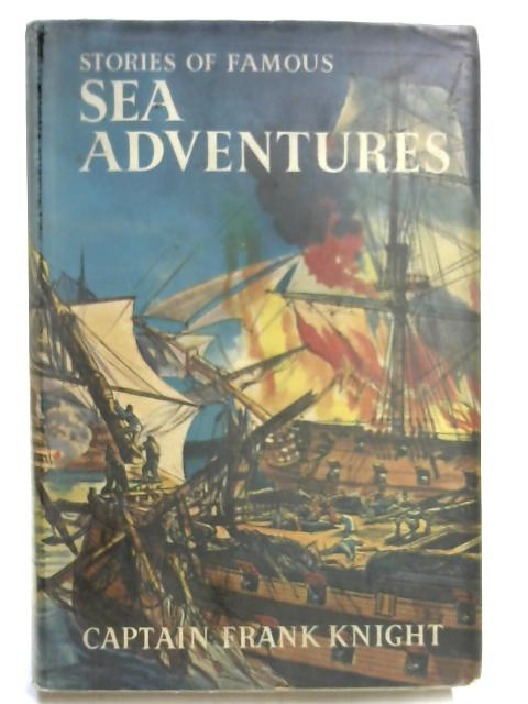 Stories of Famous Sea Adventures By Captain Frank Knight
