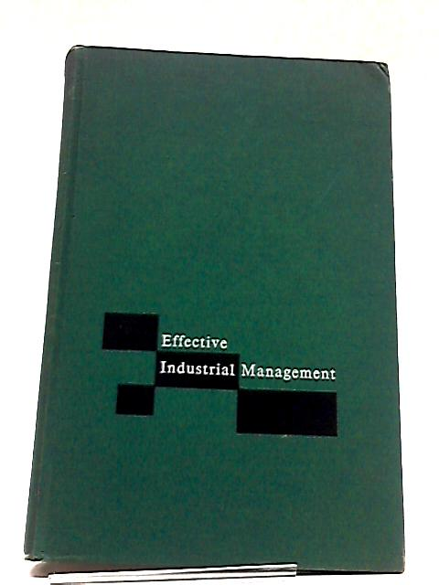 Effective Industrial Management By James Leroy Lundy