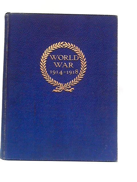 World War 1914-1918, Volume I By John Hammerton