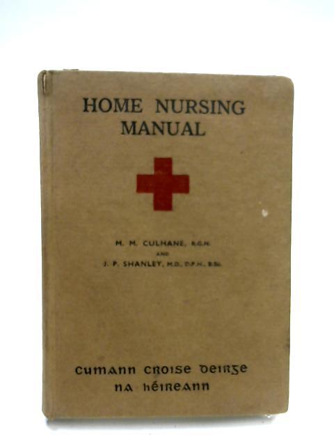 Home Nursing Manual By M. M. Culhane & J. P. Shanley