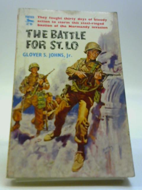 The Battle for St. Lo By Jr Johns