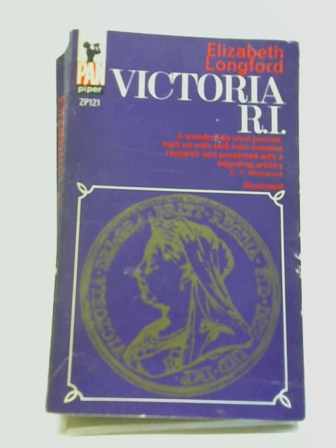 Victoria R.I By Elizabeth Longford 1906 2002