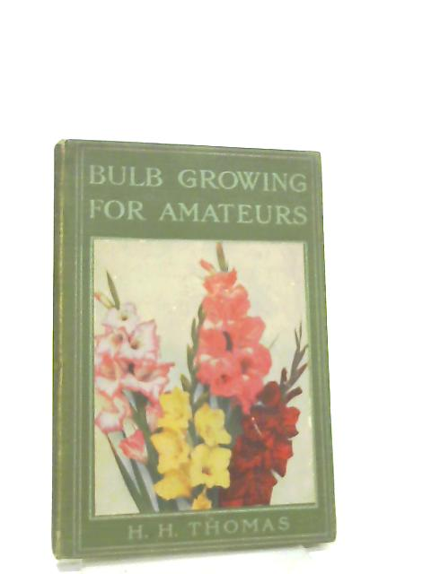 Bulb Growing for Amateurs By H. H. Thomas