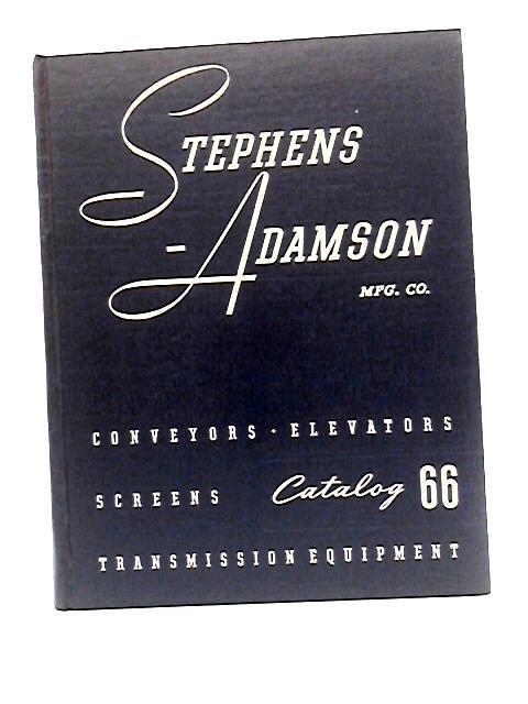 Stephens Adamson MFG. CO Catalog 66 By Unknown