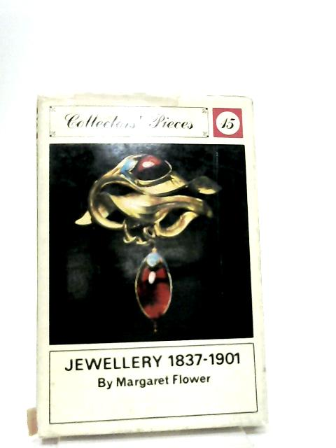 Collectors' Pieces 15, Jewellery 1837-1901 By Flower Margaret