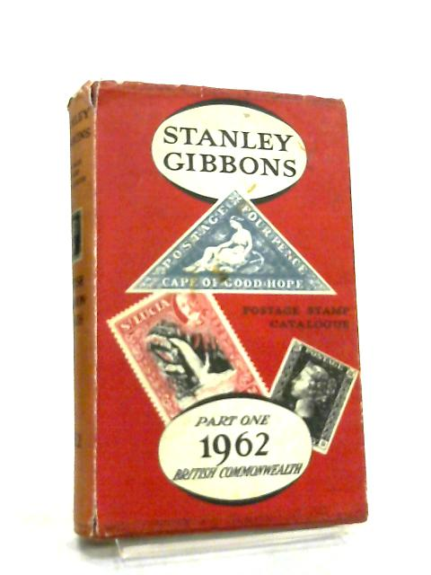 Priced Postage Stamp Catalogue, 1962. Part one, British Commonwealth, Ireland and South Africa By Stanley Gibbons