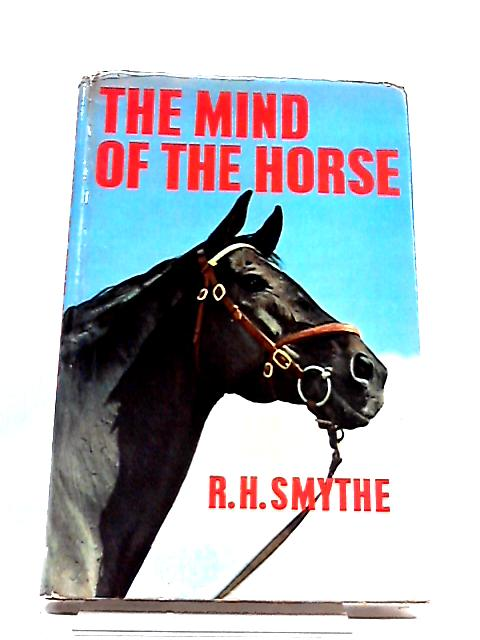 The Mind of The Horse By Reginald Harrison Smythe
