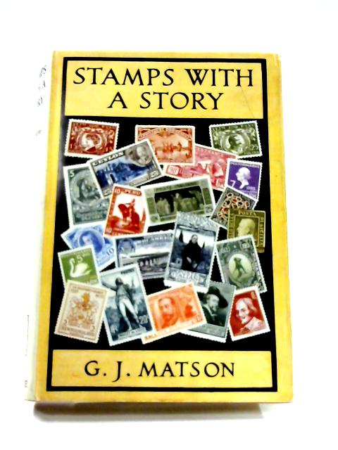 Stamps with a Story By G.J. Matson