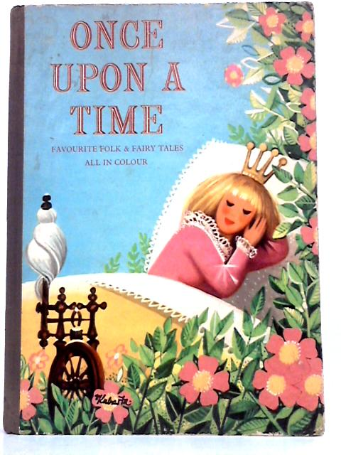 Once Upon a Time. Favourite Folk and Fairy Tales of the World by Roger Lancelyn Green