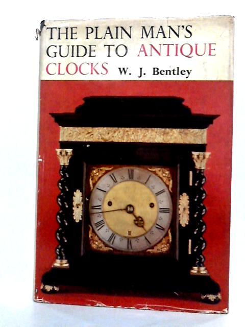 The Plain Man's guide to Antique Clocks by W J Bentley.