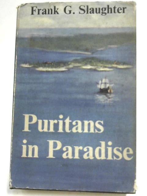 Puritans in Paradise By Frank G Slaughter
