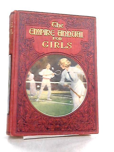 The Empire Annual For Girls Volume Fifteen By Various