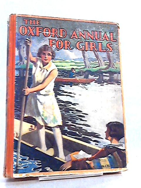The Oxford Annual For Girls by Ierne L. Plunket et al