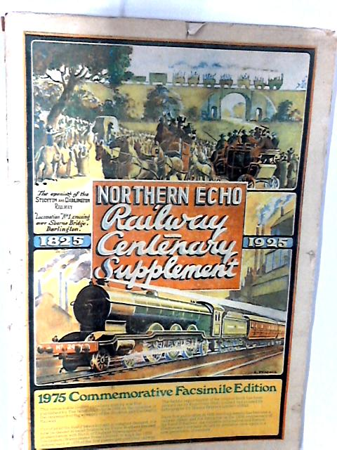 Northern Echo Railway Centenary Supplement 1975 Commemorative Facsimile Edition By Northern Echo