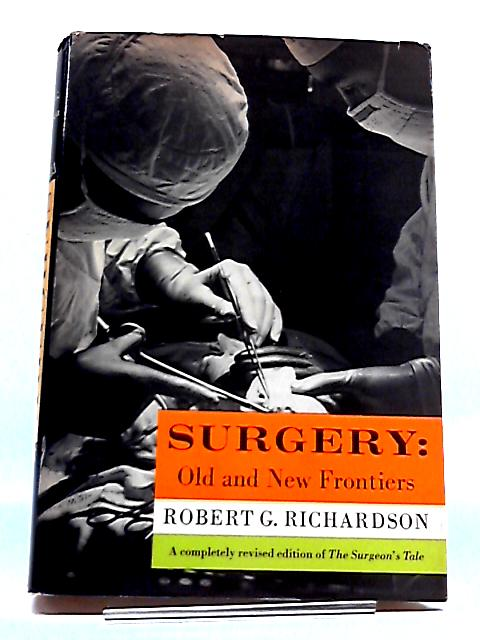 Surgery: Old And New Frontiers By Robert G Richardson