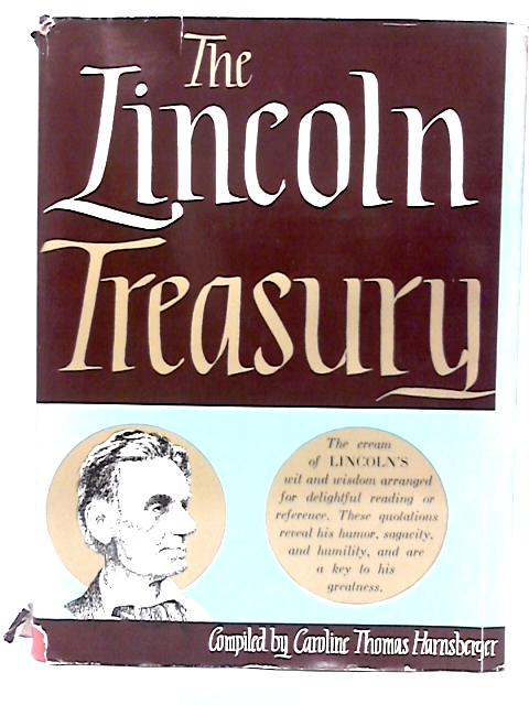 The lincoln Treasury By Caroline Thomas Harnsberger