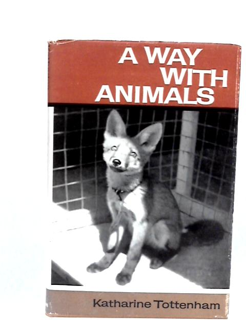 A Way with Animals By Tottenham, Katharine