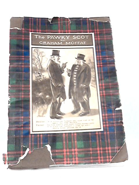 The Pawky Scot By Graham Moffat