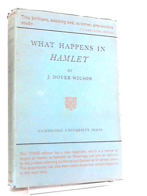 What Happens in Hamlet by J. Dover Wilson