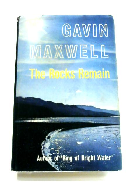 The Rocks Remain by Gavin Maxwell