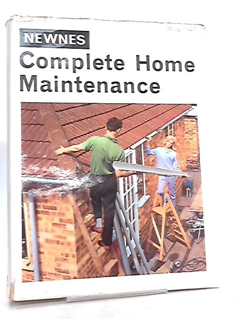 Newnes Complete Home Maintenance By A. T. Collins