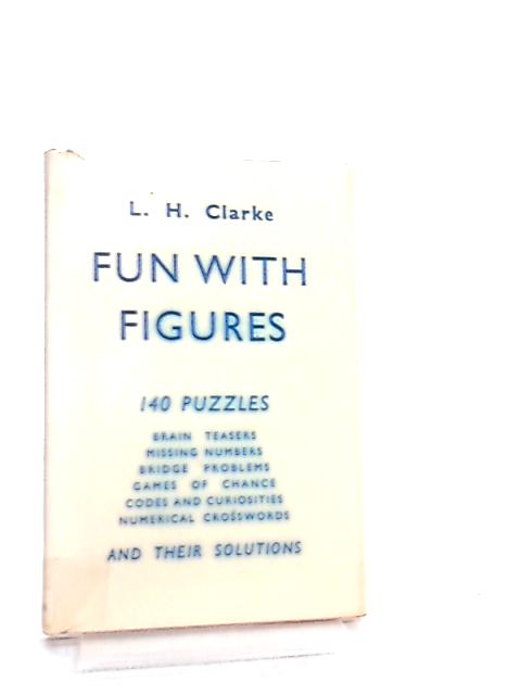 Fun with Figures By L. Harwood Clarke