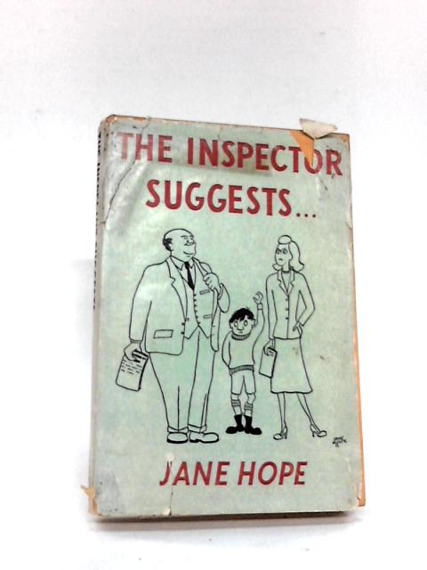 The Inspector Suggests...or, How not to inhibit the child By Hope, Jane