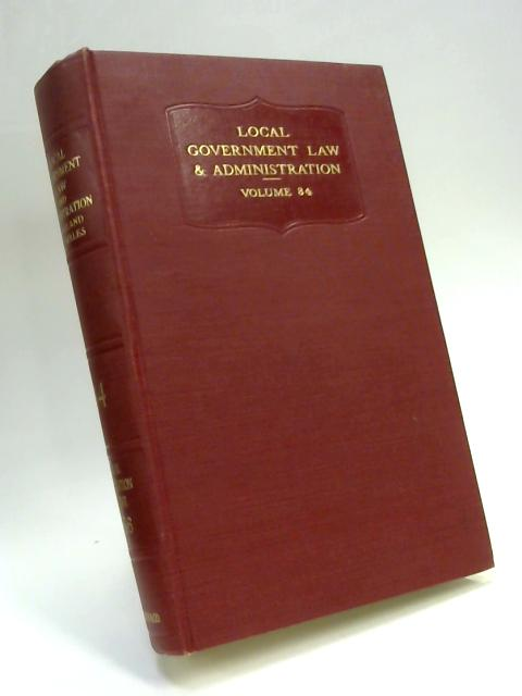 Local Government Law and Administration in England and Wales Vol. XXXIV 1956 By Anon
