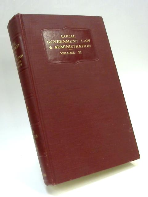 Local Government Law and Administration in England and Wales Vol. XXXI 1953 By Anon