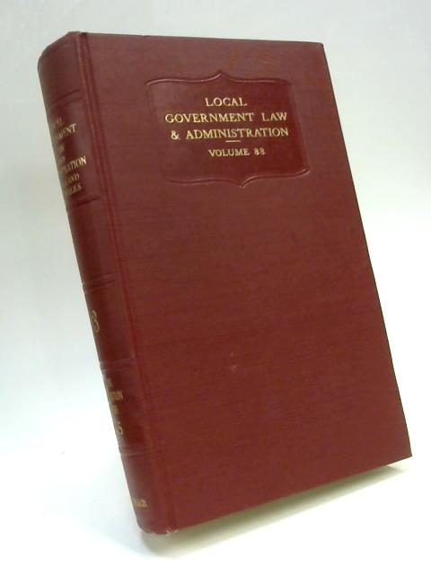 Local Government Law and Administration in England and Wales Vol. XXXIII 1955 By Anon