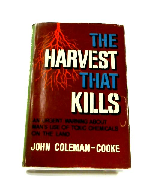 The Harvest the Kills By J. Coleman-Cooke