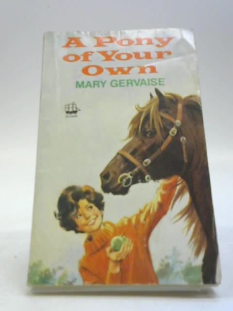 A Pony of Your Own by Gervaise, Mary