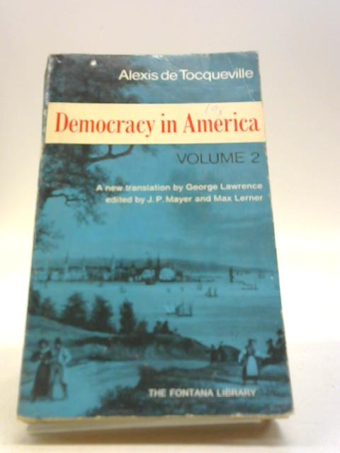 Democracy in America, Vol 2 by de Tocqueville, Alexis