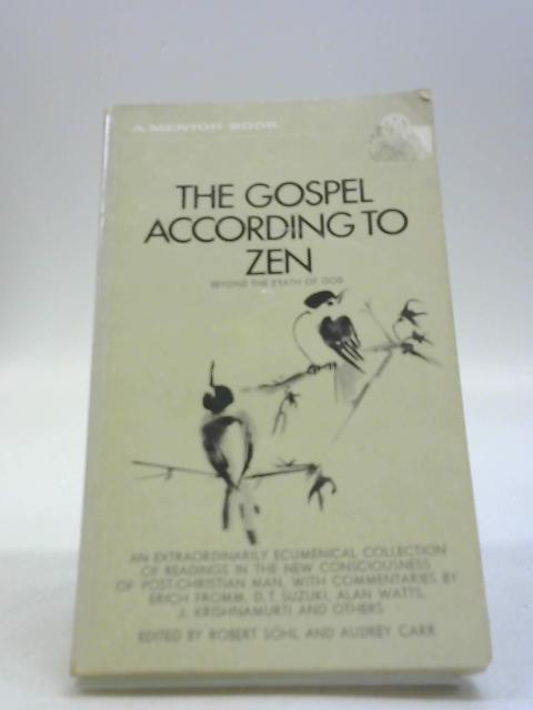 Gospel According to Zen: Beyond the Death of God (Mentor Books) by Sohl, Robert