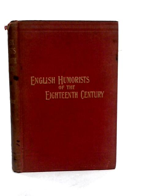 English Humorists of the Eighteenth Century By William M Thackeray