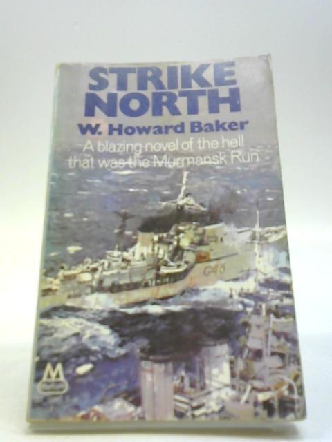Strike North by W Howard Baker